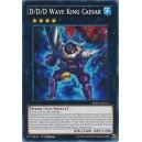 D/D/D Wave King Caesar